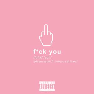 F*ck You (feat. Rebecca & Fiona) profile picture